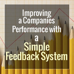 Improving a Companies Performance with a Simple Feedback System