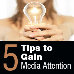 Five Tips to Gain Media Attention