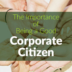 The Importance of Being a Good Corporate Citizen
