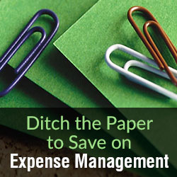 Ditch the Paper to Save on Expense Management