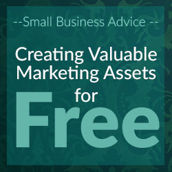 Creating Valuable Marketing Assets for Free