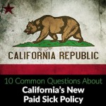 10 Common Questions About California's New Paid Sick Policy