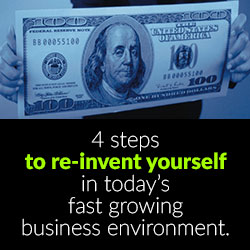 Steps to re-invent yourself in todays fast growing business enviorment
