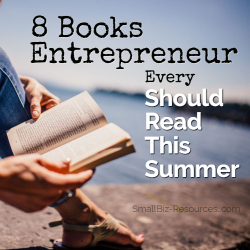 Eight Books Every Entrepreneur Should Read This Summer