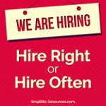 Hire Right or Hire Often