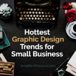 2019's Hottest Graphic Design Trends for Small Business