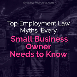 Top Employment Law Myths  Every Small Business Owner Needs to Know