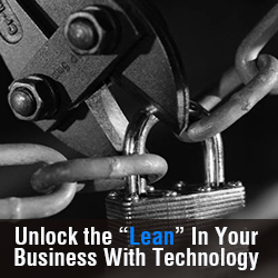 "Unlock the ""lean"" in your business with technology"