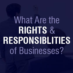 the rights and responsibilities of businesses