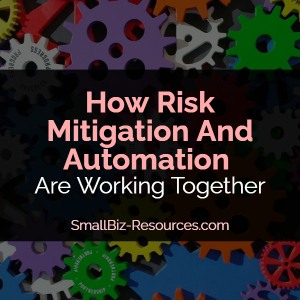 Risk Mitigation and Automation